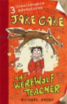 Jake Cake: The Werewolf Teacher