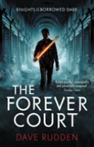 The Forever Court (Knights of the Borrowed Dark Book 2)