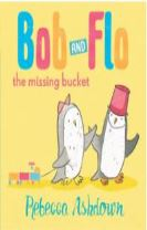 Bob and Flo and the Missing Bucket