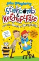 Stinkbomb and Ketchup-Face and the Bees of Stupidity
