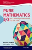 Mathematics for Cambridge International AS & A Level: Oxford Pure Mathematics 2 & 3 for Cambridge International AS & A Level