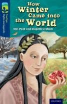 Oxford Reading Tree TreeTops Myths and Legends: Level 14: How Winter Came Into The World