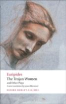 The Trojan Women and Other Plays