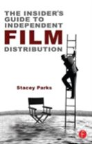The Insider's Guide to Independent Film Distribution