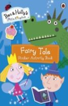 Ben and Holly's Little Kingdom: Fairy Tale Sticker Activity Book