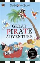 The Great Pirate Adventure: A Ladybird Skullabones Island Sticker Book