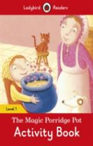 The Magic Porridge Pot Activity Book - Ladybird Readers Level 1