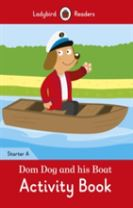 Dom Dog and his Boat Activity Book- Ladybird Readers Starter Level A