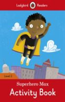Superhero Max Activity Book - Ladybird Readers Level 2