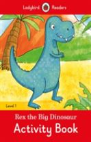 Rex the Big Dinosaur Activity Book  - Ladybird Readers Level 1