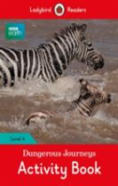BBC Earth: Dangerous Journeys Activity Book - Ladybird Readers Level 4