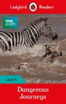 BBC Earth: Dangerous Journeys - Ladybird Readers Level 4