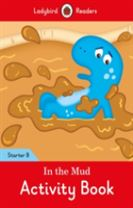 In the Mud Activity Book: Ladybird Readers Starter Level B