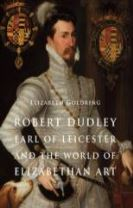 Robert Dudley, Earl of Leicester, and the World of Elizabethan Art