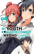 My Youth Romantic Comedy Is Wrong, As I Expected @ comic, Vol. 4 (manga)