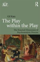 The Play Within the Play: The Enacted Dimension of Psychoanalytic Process