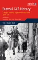 Edexcel GCE History A2 Unit 3 E2 A World Divided: Superpower Relations 1944-90