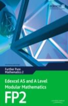 Edexcel AS and A Level Modular Mathematics Further Pure Mathematics 2 FP2