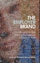The Employer Brand - Bringing the Best of Brand   Management to People at Work