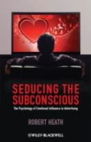 Seducing the Subconscious - the Psychology of     Emotional Influence in Advertising