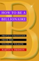 How to be a Billionaire