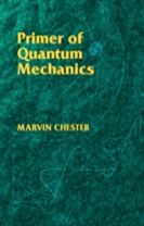 Primer of Quantum Mechanics