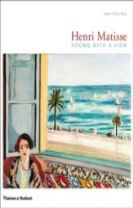 Henri Matisse: Rooms with a View - Interiors of Henri Matisse