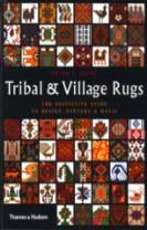 Tribal and Village Rugs: The Definitive Guide to Design, Motif et