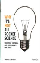 Why It's Not All Rocket Science:Scientific Theories and Experiments Explained