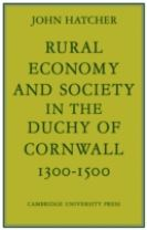 Rural Economy and Society in the Duchy of Cornwall 1300-1500