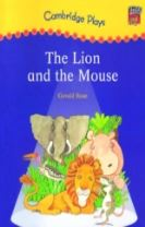 Cambridge Plays: The Lion and the Mouse