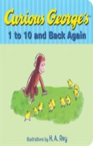 Curious George's 1 to 10 Back and Back Again
