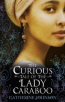 The Curious Tale of the Lady Caraboo