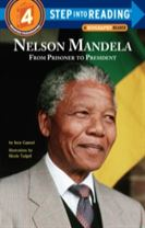 Nelson Mandela From Prisoner To President Step Into ReadingLvl 4