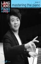Lang Lang Piano Academy: mastering the piano level 2