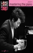 Lang Lang Piano Academy: mastering the piano level 4