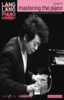 Lang Lang Piano Academy: mastering the piano level 4 (Deutsche Ausgabe)