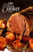 The Classic 1000 Slow Cooker Recipes