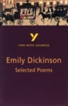 Selected Poems of Emily Dickinson: York Notes Advanced