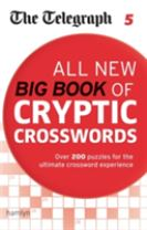The Telegraph: All New Big Book of Cryptic Crosswords 5