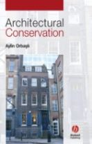 Architectural Conservation - Principles and       Practice