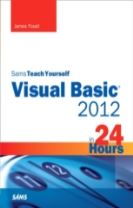Sams Teach Yourself Visual Basic 2012 in 24 Hours, Complete Starter Kit