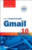 Gmail in 10 Minutes, Sams Teach Yourself