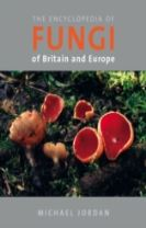 The Encyclopedia of Fungi of Britain and Europe