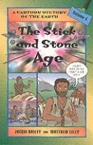 The Stick and Stone Age