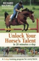 Unlock Your Horse's Talent in 20 Minutes a Day