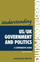 Understanding Us/Uk Government and Politics (2nd EDN)