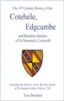 The 14th Century History of the Cotehele, Edgcumbe and Brendon Families of St Dominick, Cornwall