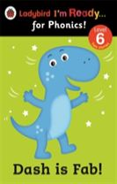 Dash is Fab! Ladybird I'm Ready for Phonics: Level 6