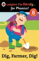 Dig, Farmer, Dig! Ladybird I'm Ready for Phonics Level 8
